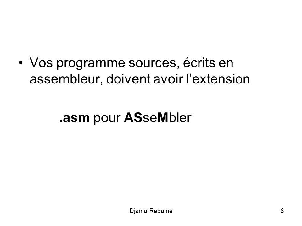 Djamal Rebaïne59 Linstruction pour définir une macro est: nom MACRO [paramètres,...] ENDM ; pour End Macro
