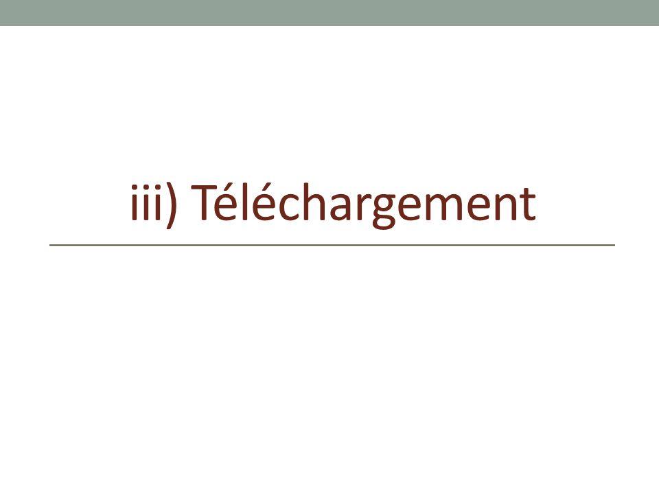 iii) Téléchargement