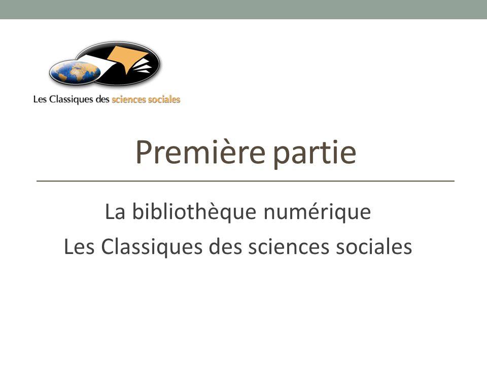 Première partie La bibliothèque numérique Les Classiques des sciences sociales