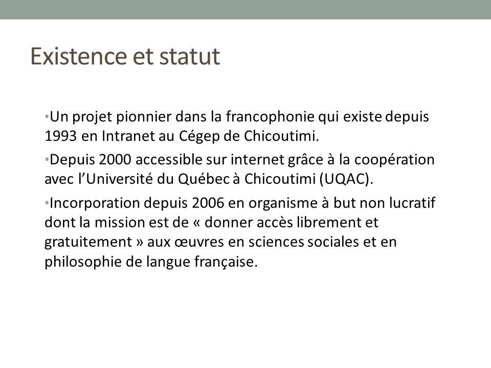 Existence et statut Un projet pionnier dans la francophonie qui existe depuis 1993 en Intranet au Cégep de Chicoutimi. Depuis 2000 accessible sur inte