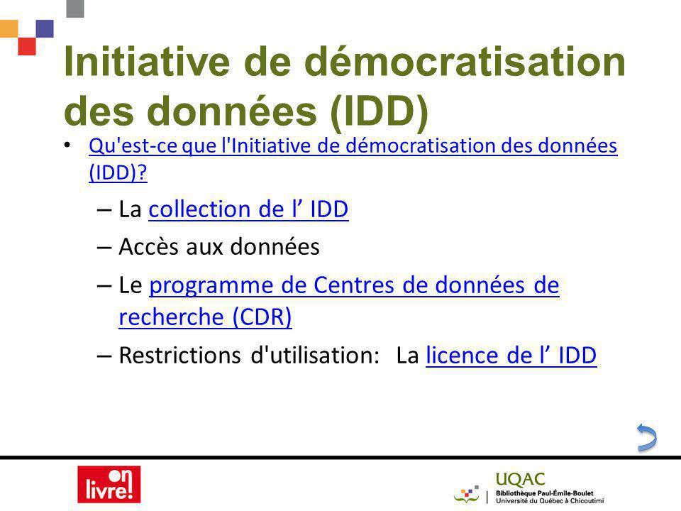 Initiative de démocratisation des données (IDD) Qu est-ce que l Initiative de démocratisation des données (IDD).