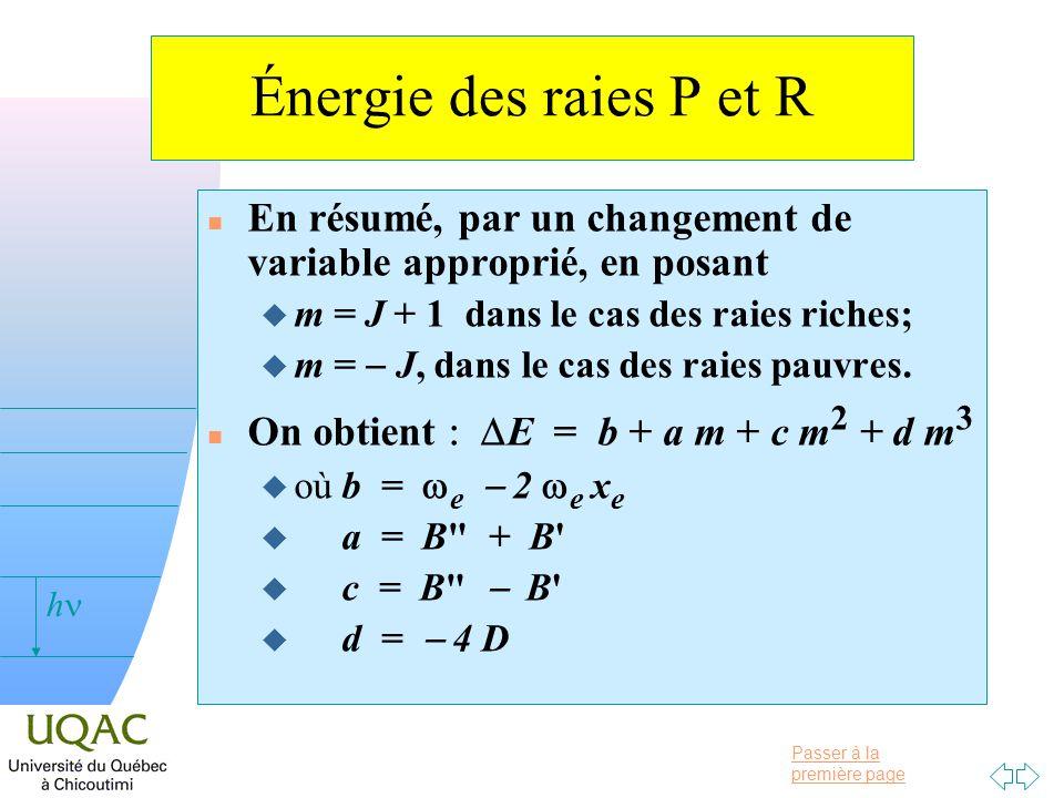 Passer à la première page v = 0 h Énergie des raies P et R n En résumé, par un changement de variable approprié, en posant u m = J + 1 dans le cas des