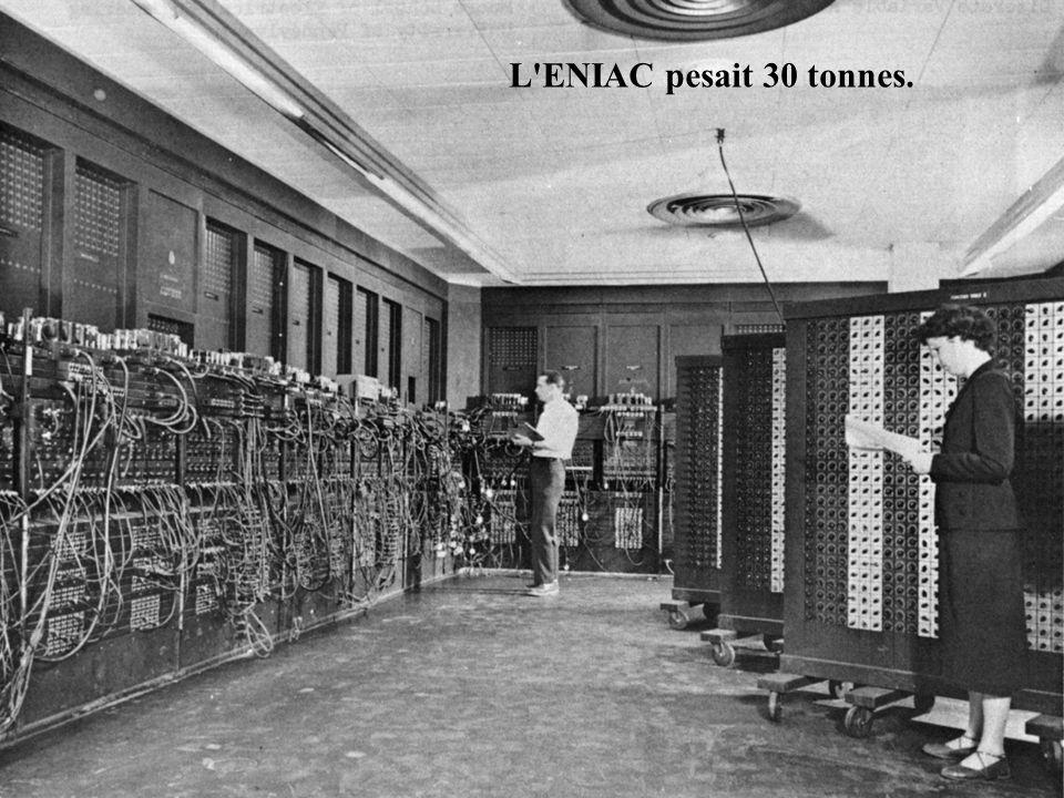L'ENIAC pesait 30 tonnes.