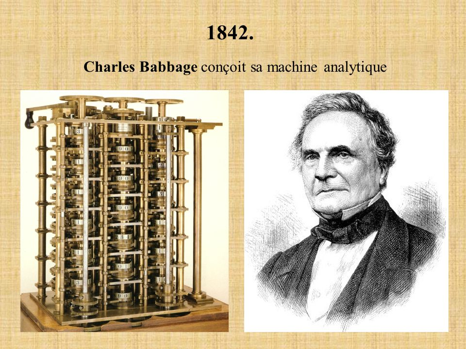 1842. Charles Babbage conçoit sa machine analytique