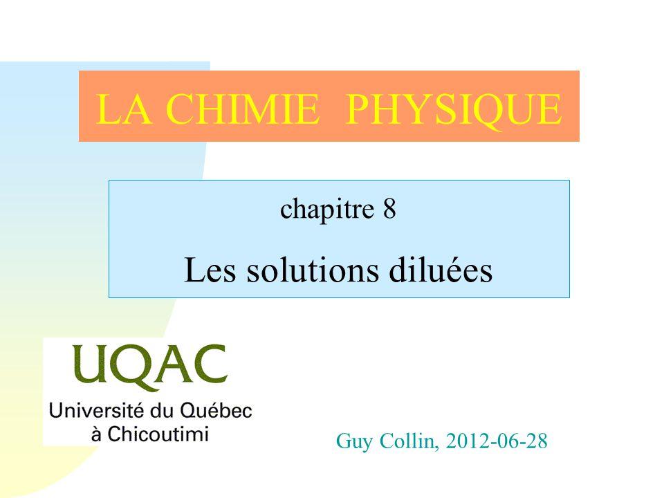 h Préambule n Parmi les solutions, les solutions diluées, parce quelles sont diluées, minimisent les interactions entre molécules de soluté.
