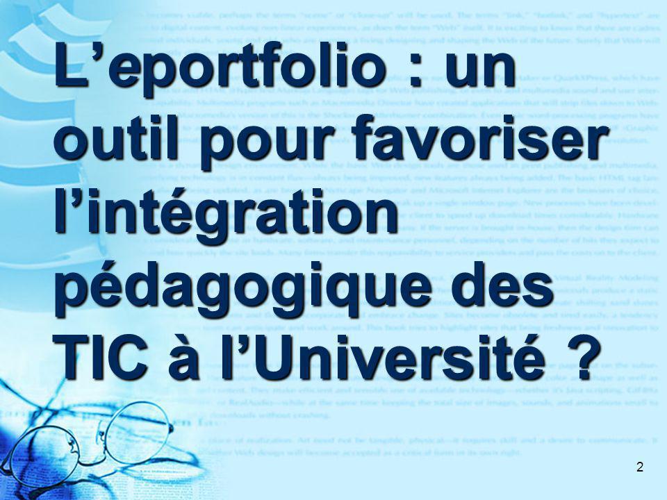 2 Leportfolio : un outil pour favoriser lintégration pédagogique des TIC à lUniversité ?