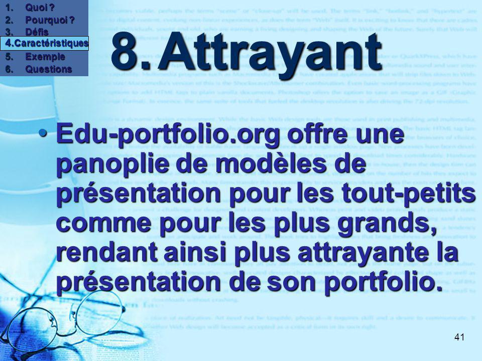 41 8.Attrayant Edu-portfolio.org offre une panoplie de modèles de présentation pour les tout-petits comme pour les plus grands, rendant ainsi plus attrayante la présentation de son portfolio.