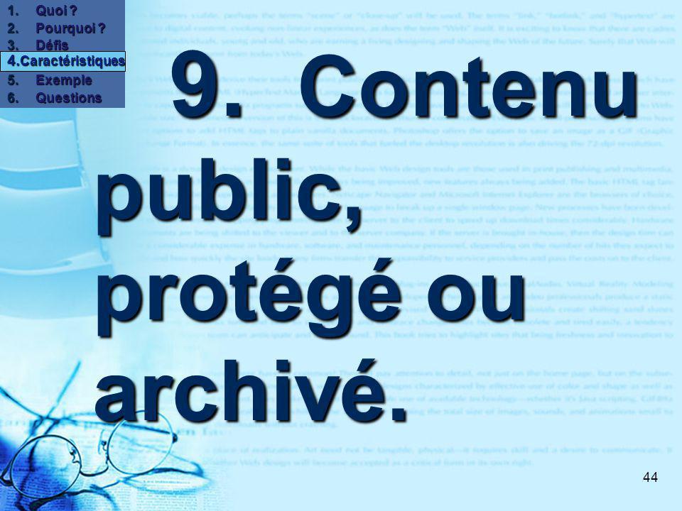 44 9. Contenu public, protégé ou archivé. 9. Contenu public, protégé ou archivé.