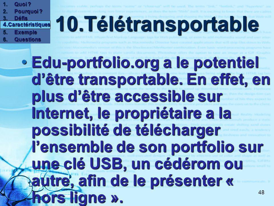 48 10.Télétransportable 10.Télétransportable Edu-portfolio.org a le potentiel dêtre transportable.