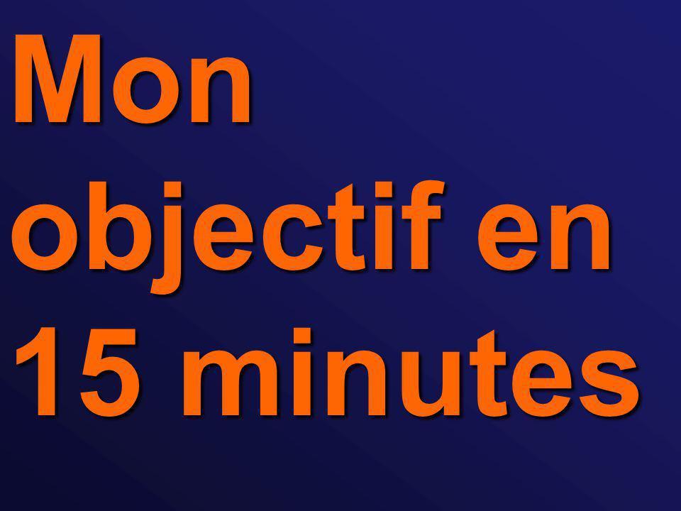 Mon objectif en 15 minutes