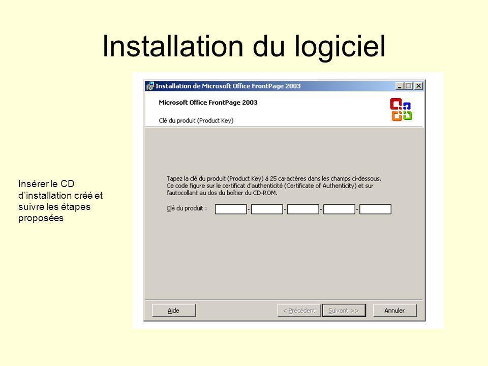 Installation du logiciel Insérer le CD dinstallation créé et suivre les étapes proposées