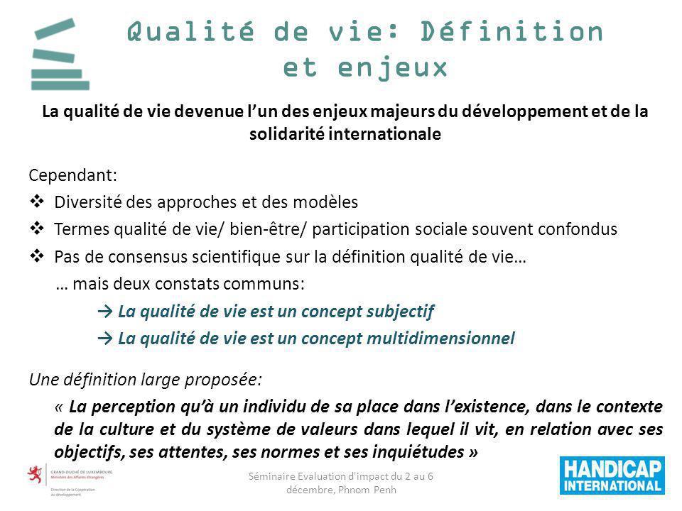Qualité de vie: Définition et enjeux La qualité de vie devenue lun des enjeux majeurs du développement et de la solidarité internationale Cependant: D