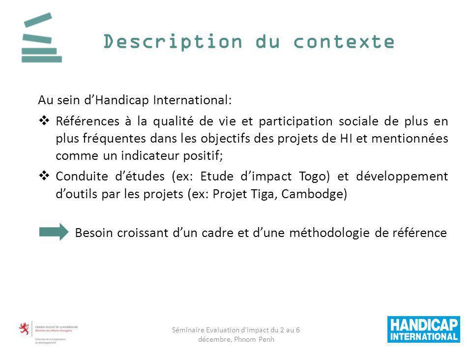 Description du contexte Au sein dHandicap International: Références à la qualité de vie et participation sociale de plus en plus fréquentes dans les o