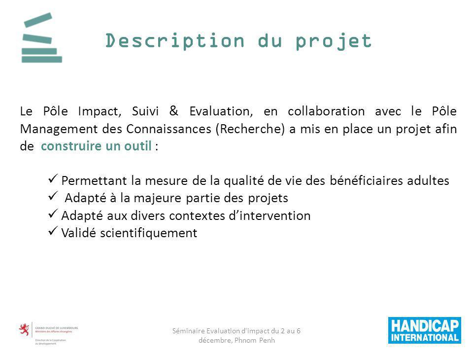 Description du projet Séminaire Evaluation d'impact du 2 au 6 décembre, Phnom Penh Le Pôle Impact, Suivi & Evaluation, en collaboration avec le Pôle M