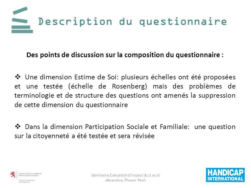 Description du questionnaire Des points de discussion sur la composition du questionnaire : Une dimension Estime de Soi: plusieurs échelles ont été pr