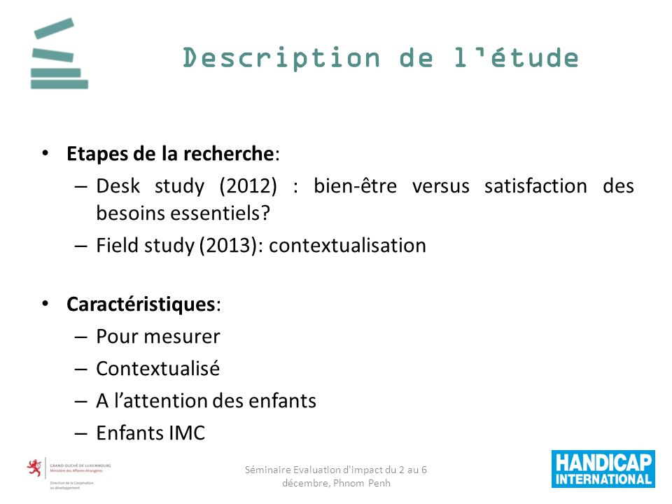Description de létude Etapes de la recherche: – Desk study (2012) : bien-être versus satisfaction des besoins essentiels.