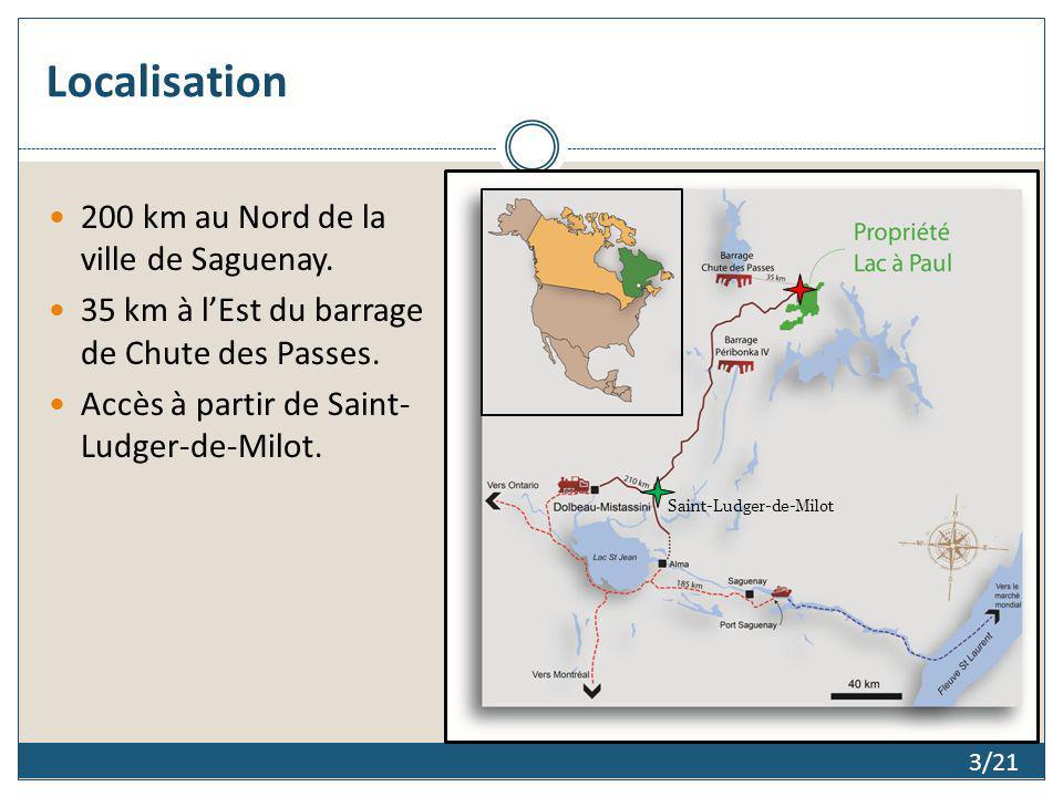 Localisation 3/21 200 km au Nord de la ville de Saguenay. 35 km à lEst du barrage de Chute des Passes. Accès à partir de Saint- Ludger-de-Milot. Saint