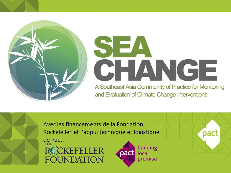 Avec les financements de la Fondation Rockefeller et l'appui technique et logistique de Pact.