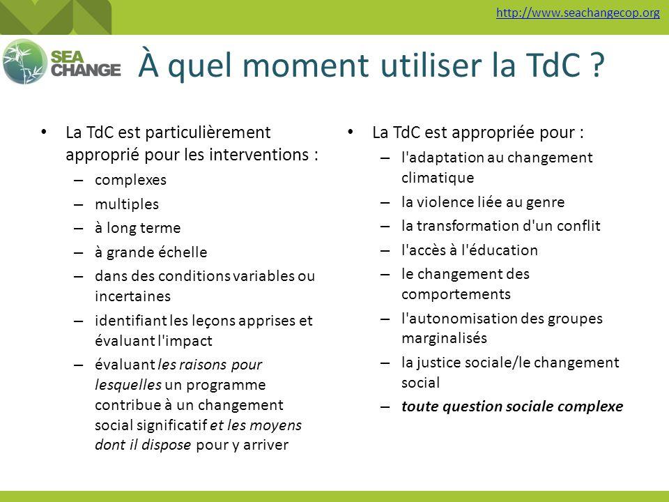 http://www.seachangecop.org Avantages et bénéfices de la TdC Les processus de TdC soulignent l articulation des hypothèses sous-jacentes d un programme et les moyens nécessaires pour évoluer dans un lien de causalité.