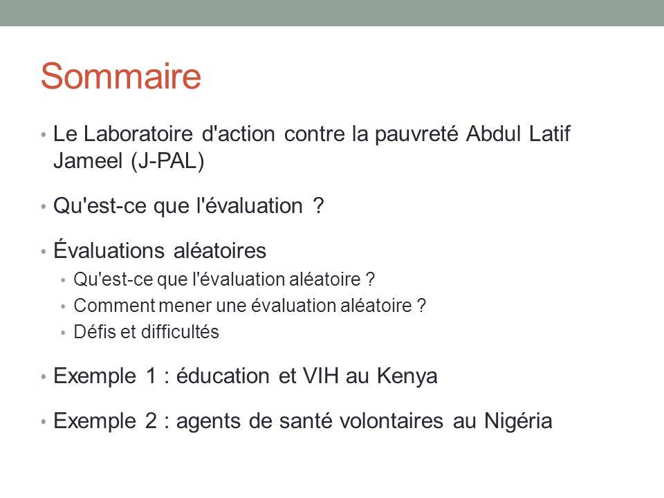 Sommaire Le Laboratoire d action contre la pauvreté Abdul Latif Jameel (J-PAL) Qu est-ce que l évaluation .