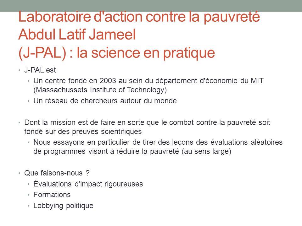 91 universitaires, 441 évaluations dans plus de 55 pays du monde entier J-PAL - Réseau d économistes menant des essais aléatoires contrôlés