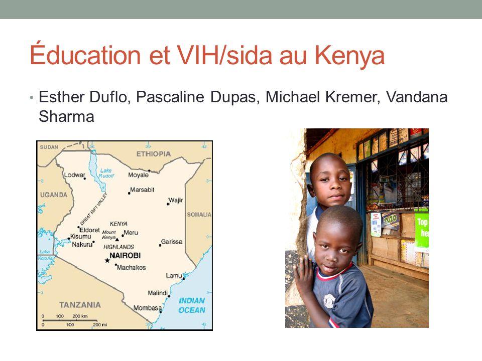 Éducation et VIH/sida au Kenya Esther Duflo, Pascaline Dupas, Michael Kremer, Vandana Sharma
