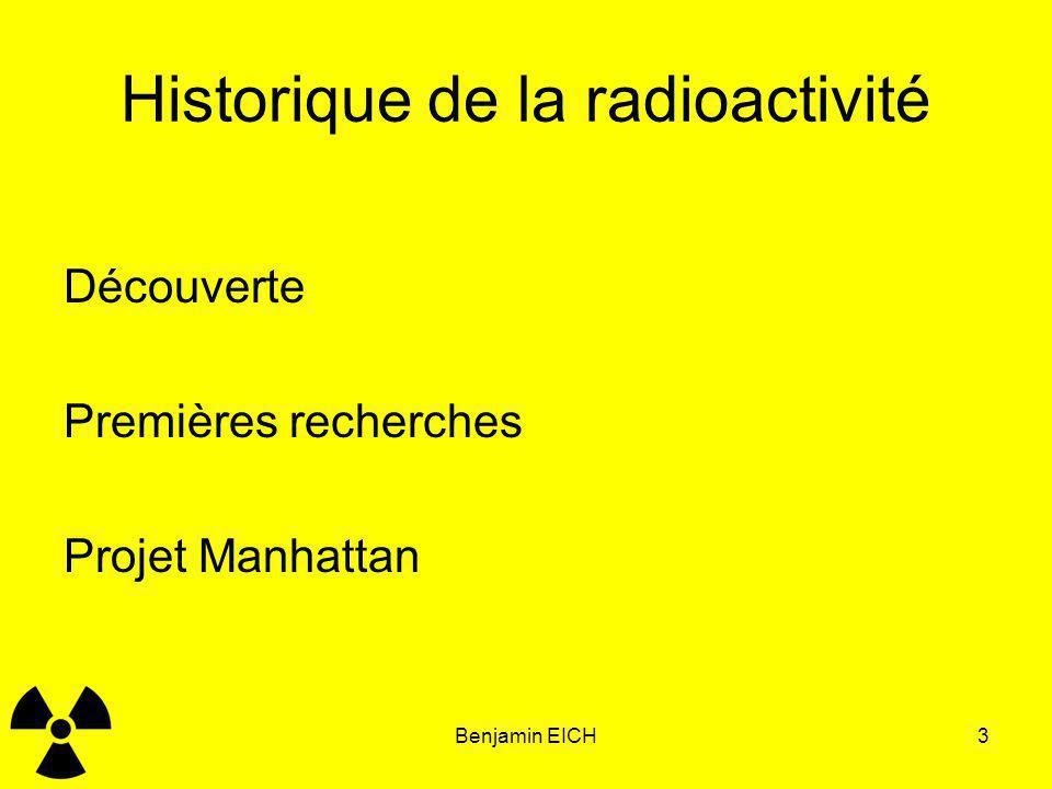 Benjamin EICH4 Découverte de la radioactivité Wilhlem RöntgenAntoine Henri Becquerel
