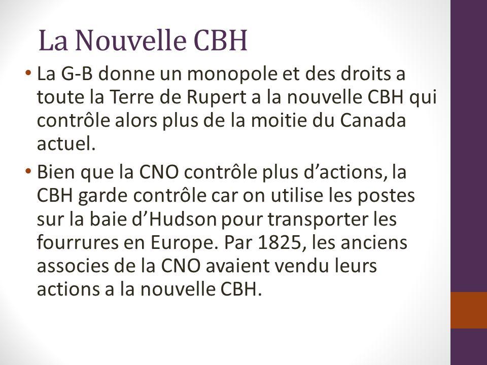 La Nouvelle CBH La G-B donne un monopole et des droits a toute la Terre de Rupert a la nouvelle CBH qui contrôle alors plus de la moitie du Canada actuel.