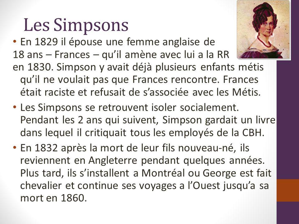 Les Simpsons En 1829 il épouse une femme anglaise de 18 ans – Frances – quil amène avec lui a la RR en 1830.