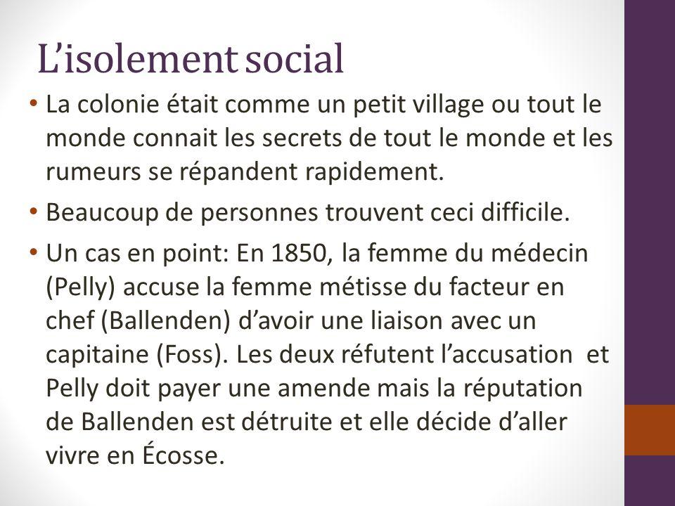 Lisolement social La colonie était comme un petit village ou tout le monde connait les secrets de tout le monde et les rumeurs se répandent rapidement.