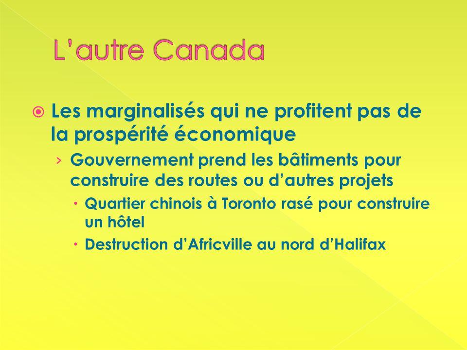 Les marginalisés qui ne profitent pas de la prospérité économique Gouvernement prend les bâtiments pour construire des routes ou dautres projets Quartier chinois à Toronto rasé pour construire un hôtel Destruction dAfricville au nord dHalifax