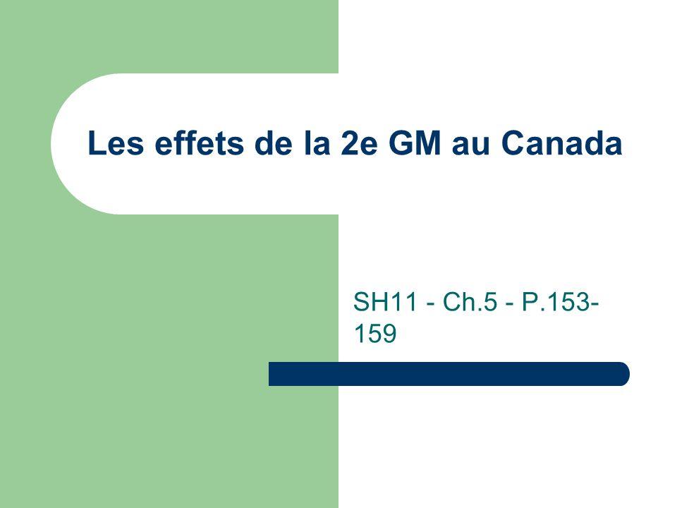Les effets de la 2e GM au Canada SH11 - Ch.5 - P.153- 159