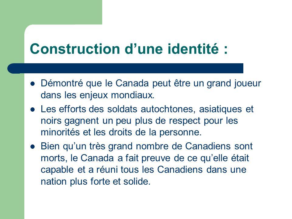 Construction dune identité : Démontré que le Canada peut être un grand joueur dans les enjeux mondiaux.