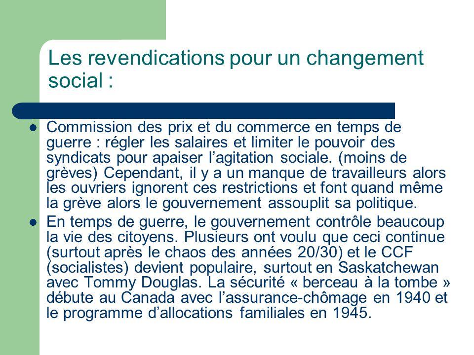Les revendications pour un changement social : Commission des prix et du commerce en temps de guerre : régler les salaires et limiter le pouvoir des syndicats pour apaiser lagitation sociale.