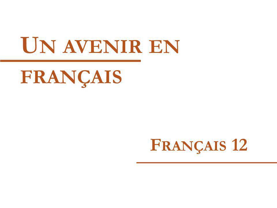 U N AVENIR EN FRANÇAIS F RANÇAIS 12