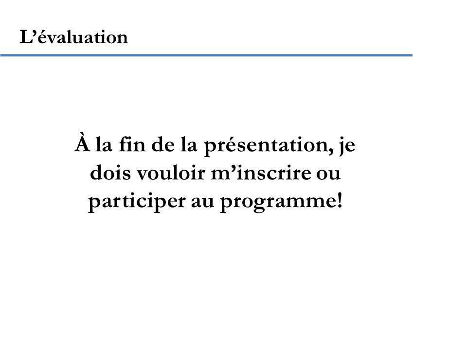 Lévaluation La présentation présente les informations suivantes: Quoi.
