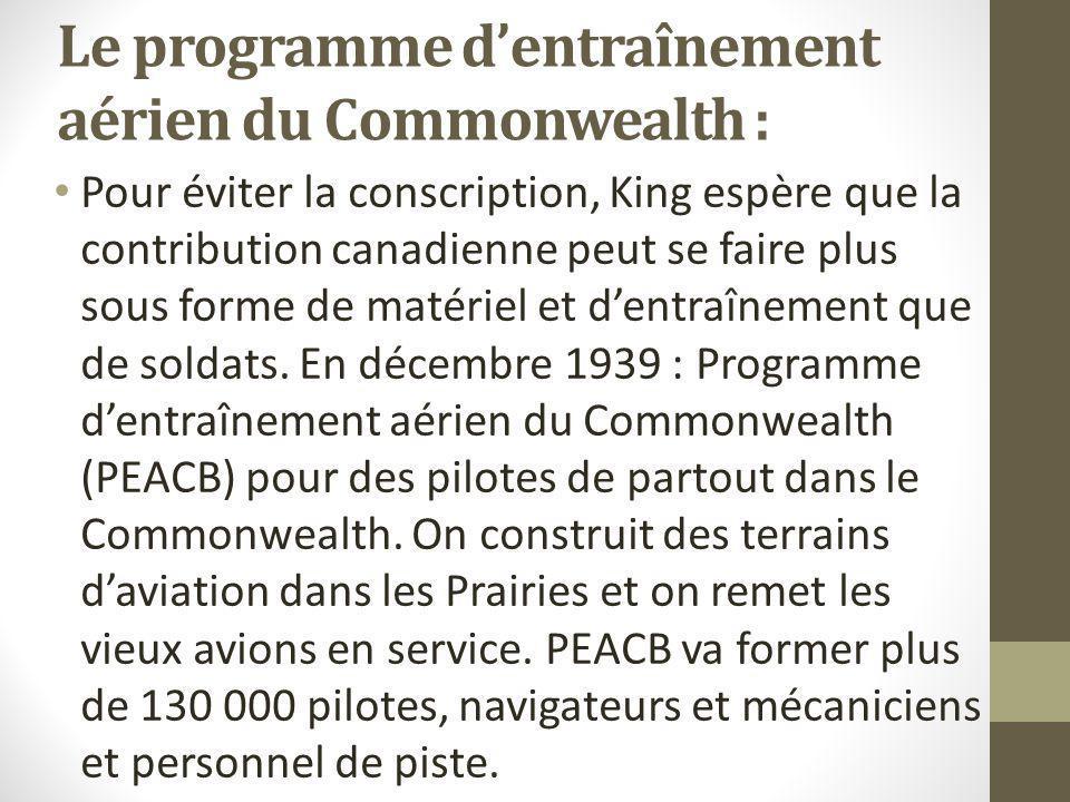 Le programme dentraînement aérien du Commonwealth : Pour éviter la conscription, King espère que la contribution canadienne peut se faire plus sous fo