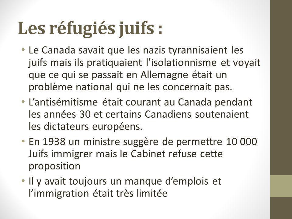 Les réfugiés juifs : Le Canada savait que les nazis tyrannisaient les juifs mais ils pratiquaient lisolationnisme et voyait que ce qui se passait en A