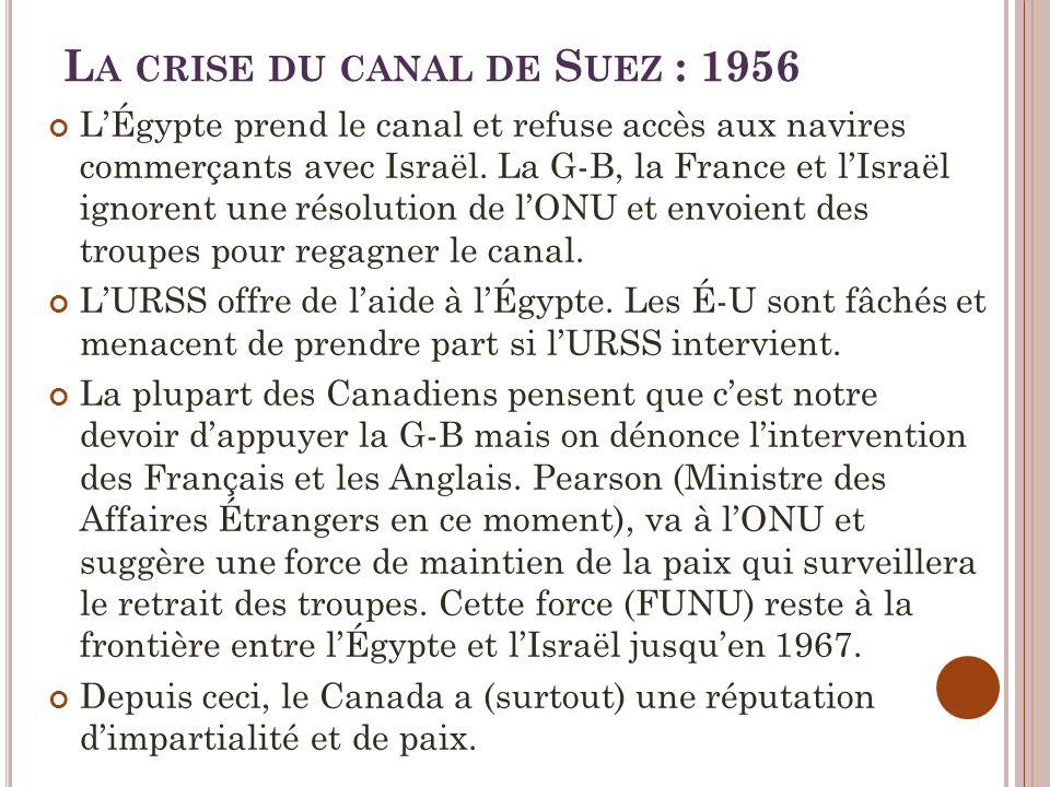 L A CRISE DU CANAL DE S UEZ : 1956 LÉgypte prend le canal et refuse accès aux navires commerçants avec Israël.