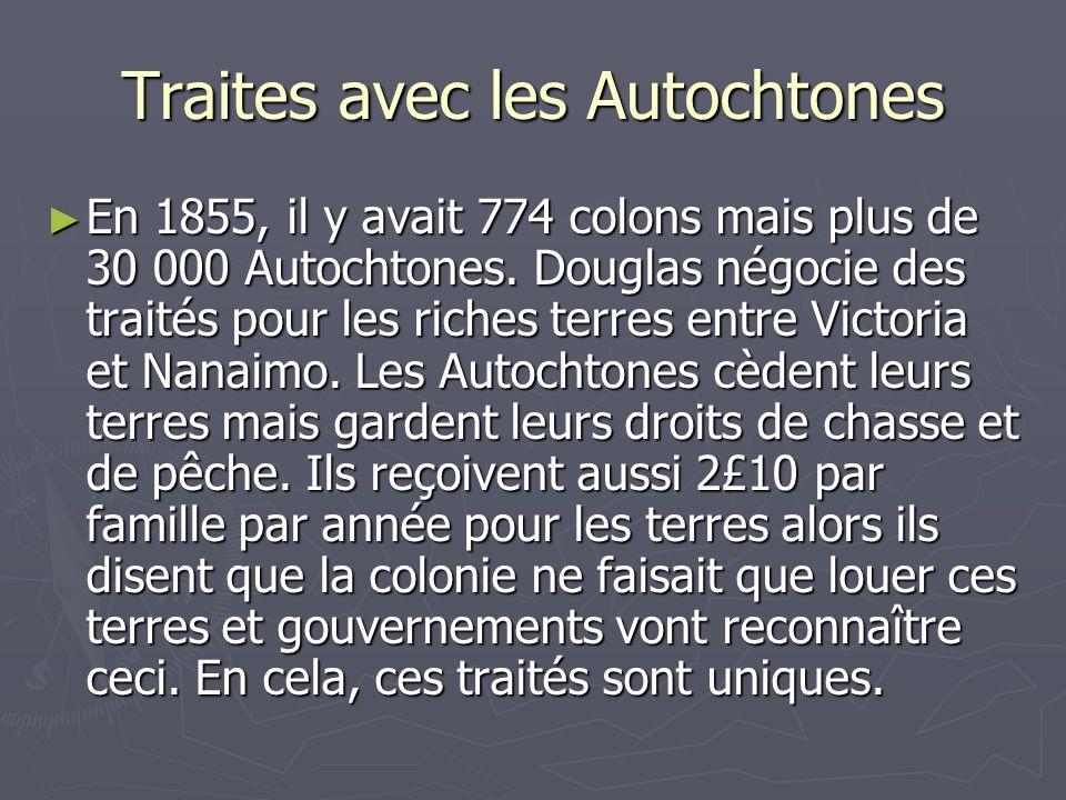 Traites avec les Autochtones En 1855, il y avait 774 colons mais plus de 30 000 Autochtones.