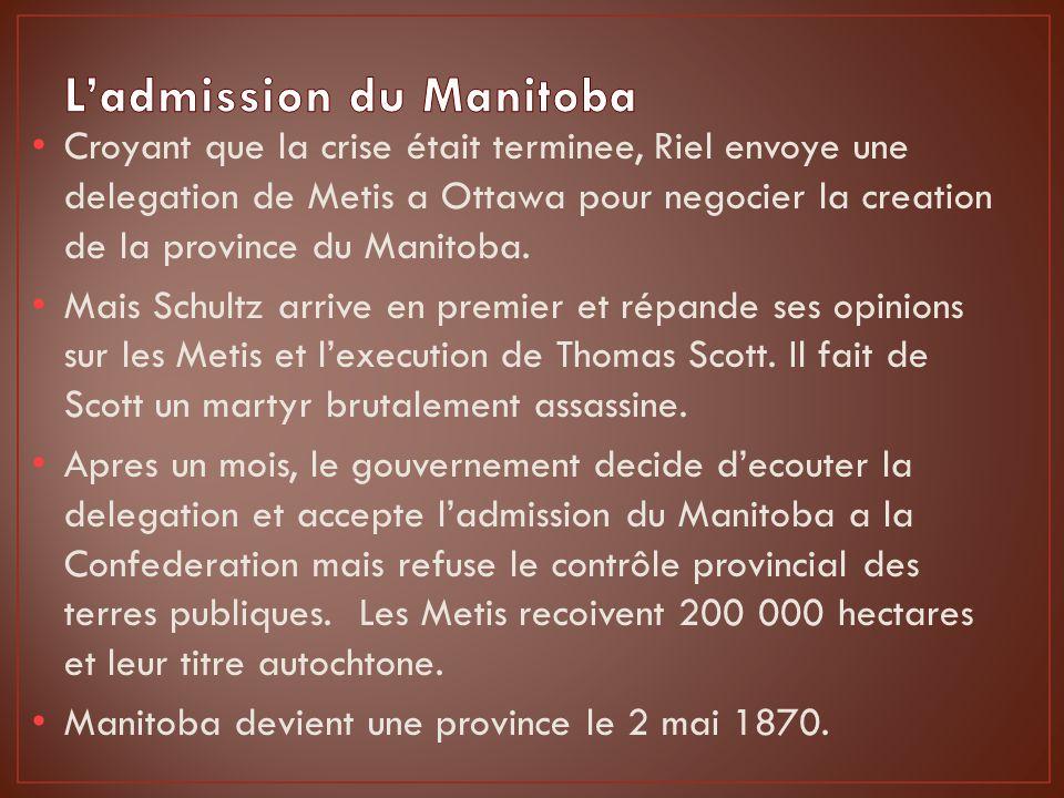 Croyant que la crise était terminee, Riel envoye une delegation de Metis a Ottawa pour negocier la creation de la province du Manitoba.
