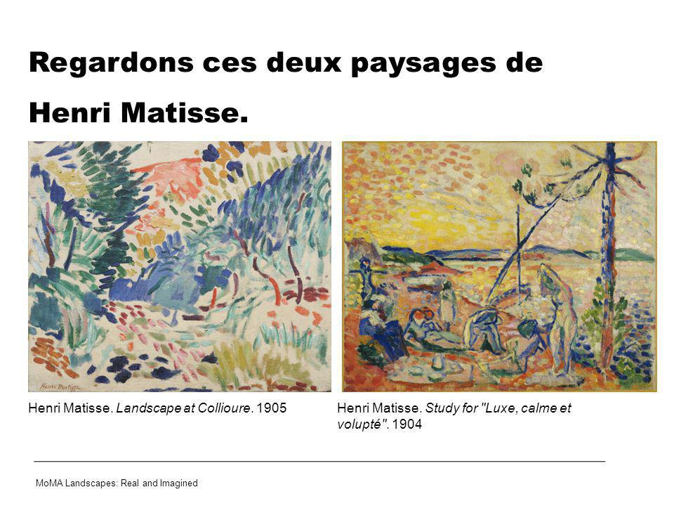 Regardons ces deux paysages de Henri Matisse. MoMA Landscapes: Real and Imagined Henri Matisse. Study for