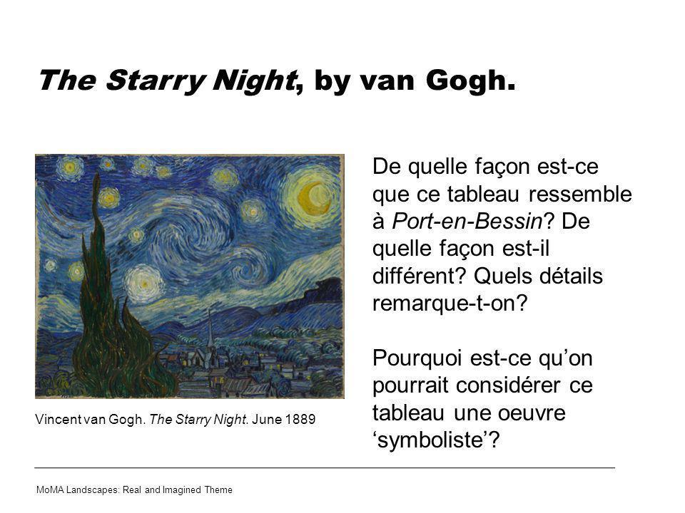 The Starry Night, by van Gogh. De quelle façon est-ce que ce tableau ressemble à Port-en-Bessin? De quelle façon est-il différent? Quels détails remar