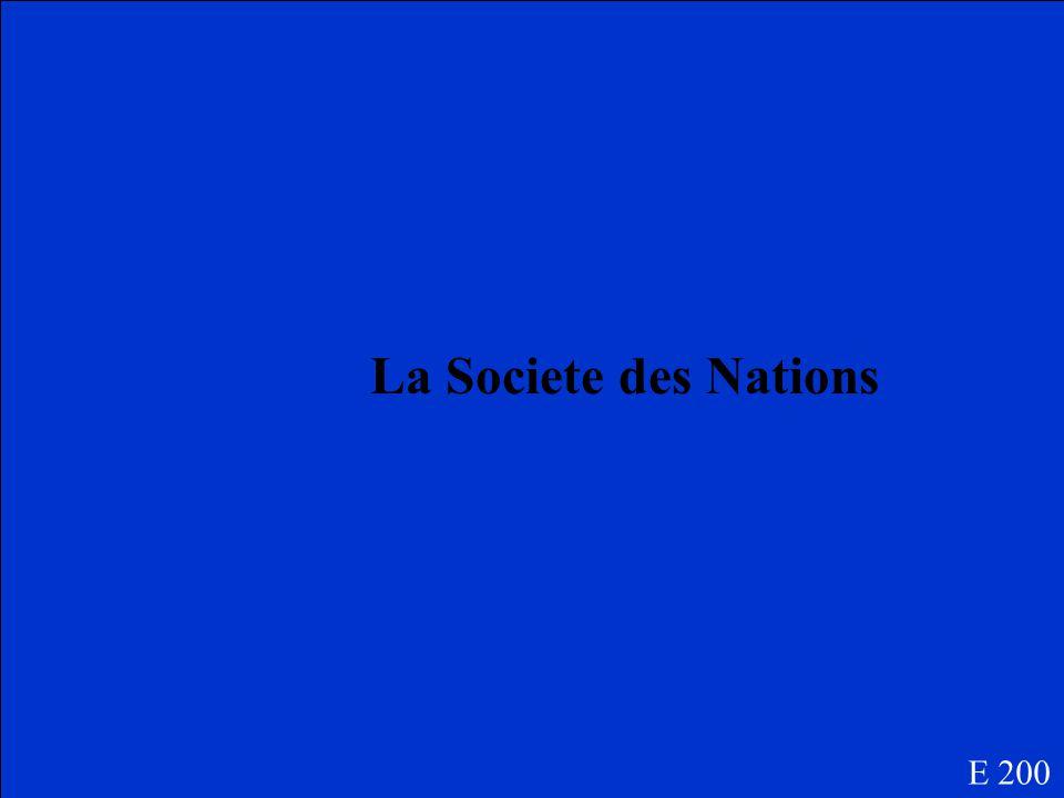 E 200 Quel groupe crée après la traite de Versailles était le « père » le Organisation des Nation-Unis? (ONU)