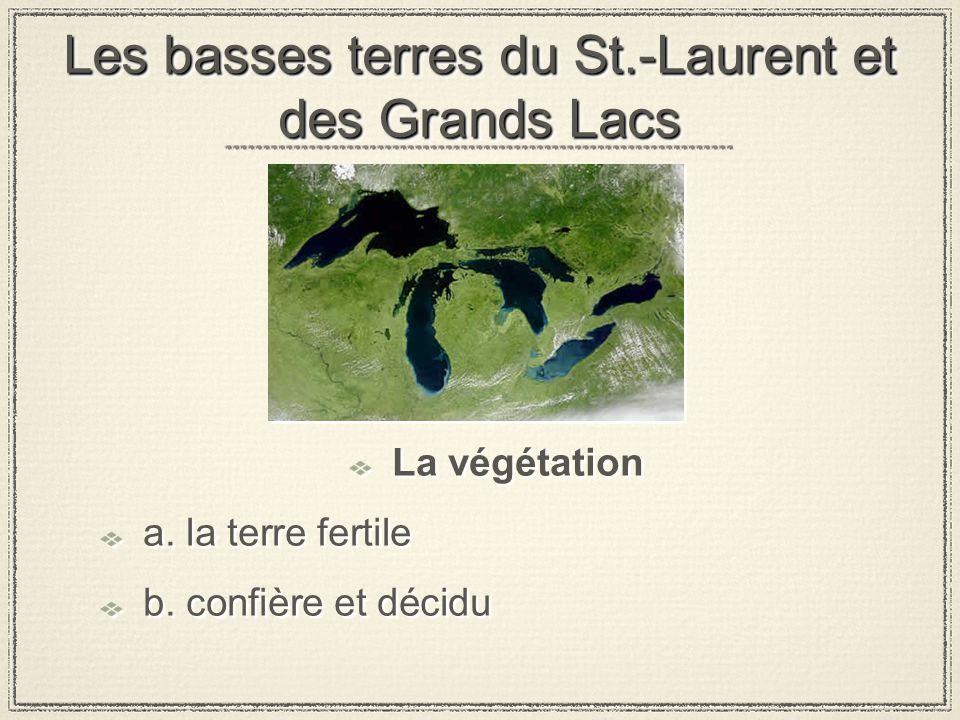 Les basses terres du St.-Laurent et des Grands Lacs La végétation a.