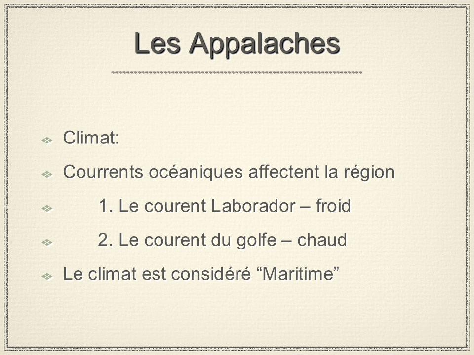 Les Appalaches Climat: Courrents océaniques affectent la région 1.