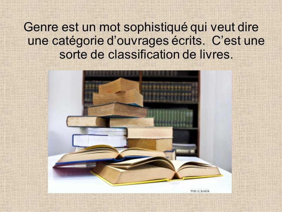 Genre est un mot sophistiqué qui veut dire une catégorie douvrages écrits. Cest une sorte de classification de livres. Photo by Surachai