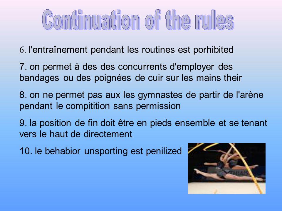 6. l entraînement pendant les routines est porhibited 7.