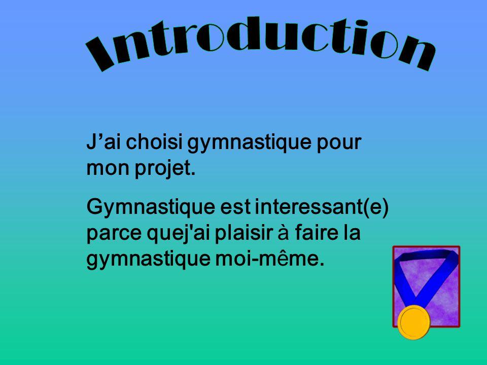 Jai choisi gymnastique pour mon projet. Gymnastique est interessant(e) parce quej'ai plaisir à faire la gymnastique moi-même.