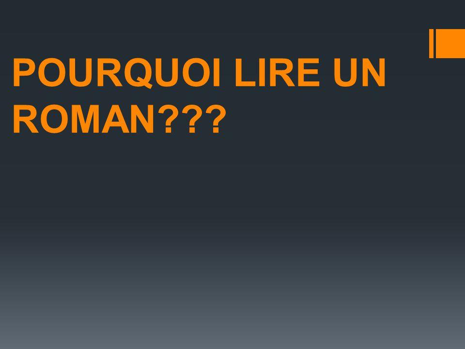POURQUOI LIRE UN ROMAN